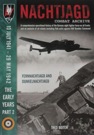 Nachtjagd Combat Archive, 13 July 1941 - 29 May 1942, The Early Years (Part 2), by Theo Boiten